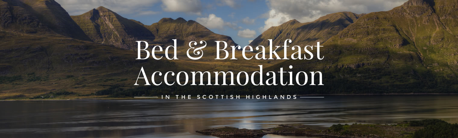 Bed and Breakfast Accommodation in the Scottish Highlands